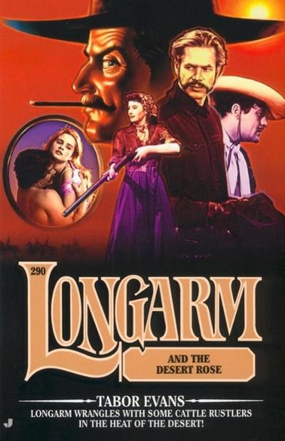Longarm #290: Longarm and the Desert Rose