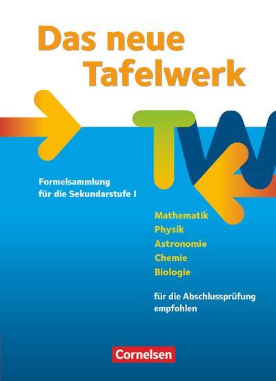 Das neue Tafelwerk -Formelsammlung für die Sekundarstufe I - Östliche Bundesländer und Berlin - Ausgabe 2011