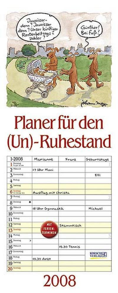 Planer für den (Un)-Ruhestand 2008