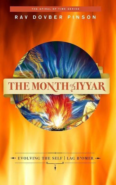 The Month of Iyyar: Evolving the Self - Lag B'Omer