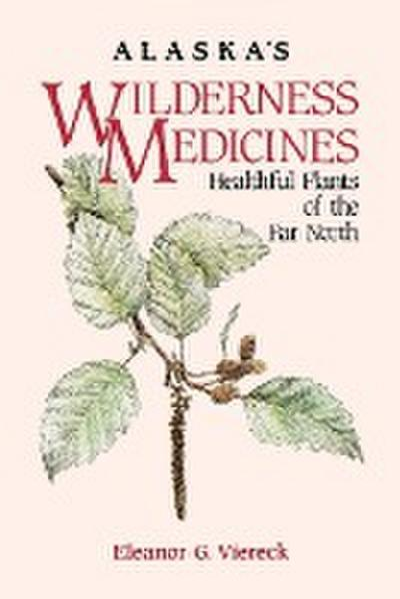 Alaska's Wilderness Medicines