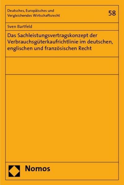 Das Sachleistungsvertragskonzept der Verbrauchsgüterkaufrichtlinie im deutschen, englischen und französischen Recht