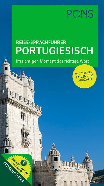 PONS Reise-Sprachführer Portugiesisch: Im richtigen Moment das richtige Wort. Mit Beispielsätzen zum Anhören.