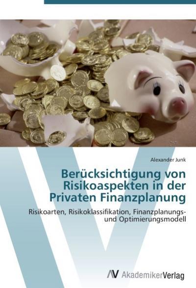Berücksichtigung von Risikoaspekten in der Privaten Finanzplanung