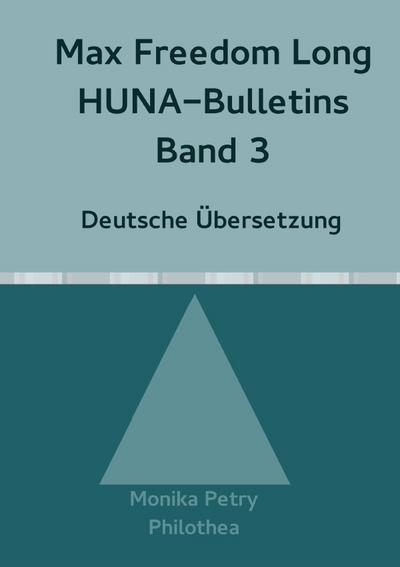 Max Freedom Long, HUNA-Bulletins, Band 3 (1950)