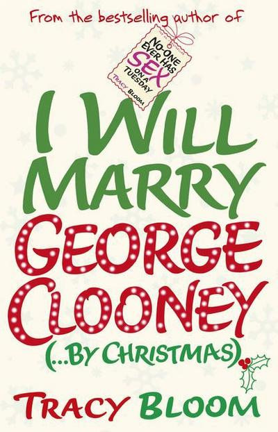 I Will Marry George Clooney (. . . by Christmas)