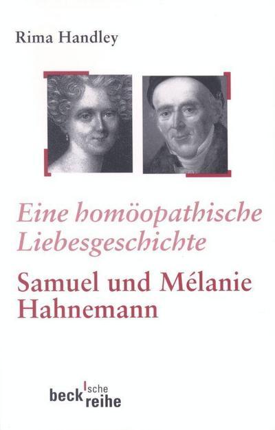Eine homöopathische Liebesgeschichte: Das Leben von Samuel und Mélanie Hahnemann