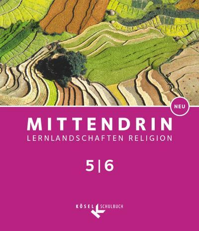 Mittendrin - Lernlandschaften Religion - Unterrichtswerk für katholische Religionslehre am Gymnasium - Baden-Württemberg und Niedersachsen - Neubearbeitung