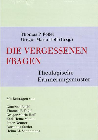 Die vergessenen Fragen der Theologie