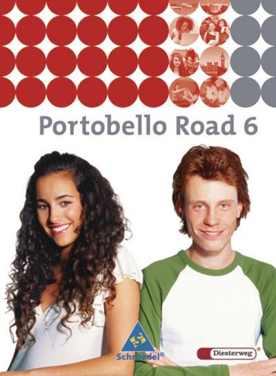Portobello Road. Lehrwerk für den Englischunterricht des unteren bis mittleren Lernniveaus - Ausgabe 2005: Portobello Road - Ausgabe 2005: Textbook 6