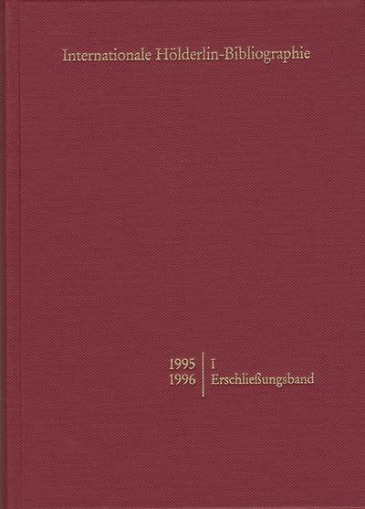 Internationale Hölderlin-Bibliographie / 1995-1996. I Erschließungsband