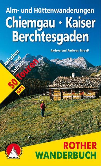 Alm- und Hüttenwanderungen Chiemgau – Kaiser – Berchtesgaden