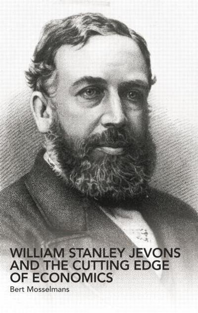 William Stanley Jevons and the Cutting Edge of Economics