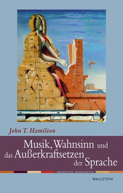 Musik, Wahnsinn und das Außerkraftsetzen der Sprache (Manhattan Manuscripts)