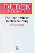 Duden Taschenbücher, Bd.28, Die neue amtliche Rechtschreibung (Duden Taschenbucher)