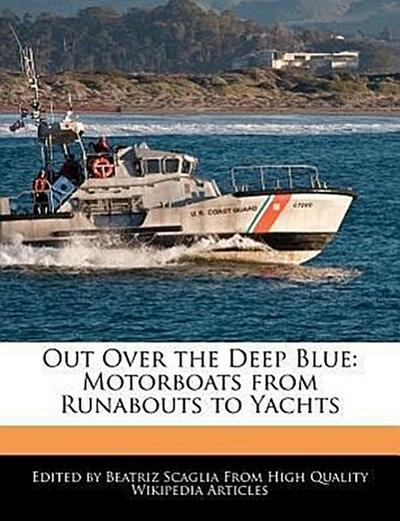 Out Over the Deep Blue: Motorboats from Runabouts to Yachts