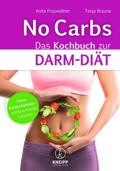 No Carbs - Das Kochbuch zur Darm-Diät