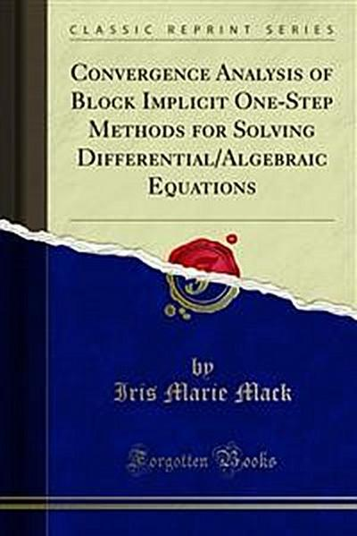 Convergence Analysis of Block Implicit One-Step Methods for Solving Differential/Algebraic Equations