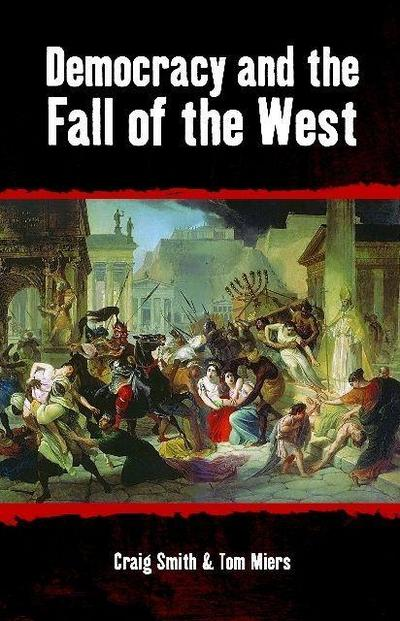 Democracy and the Fall of the West