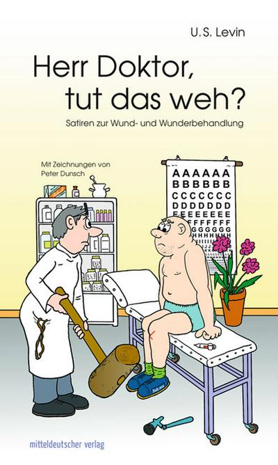 Herr Doktor, tut das weh?
