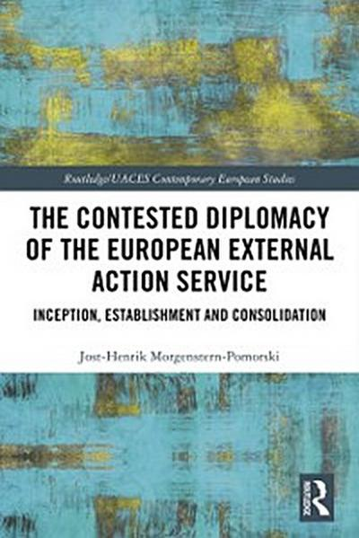 Contested Diplomacy of the European External Action Service