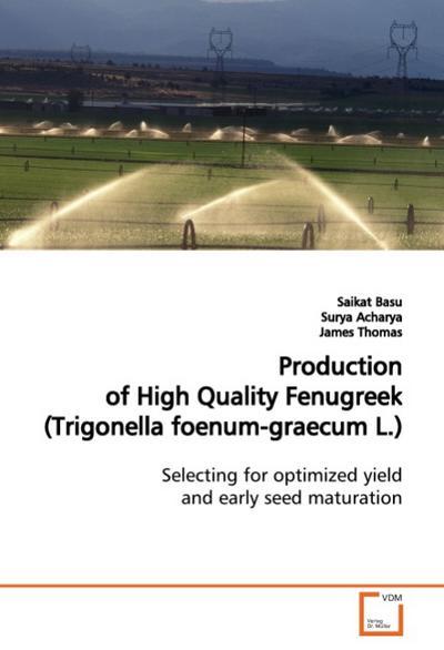 Production of High Quality Fenugreek (Trigonellafoenum-graecum L.)
