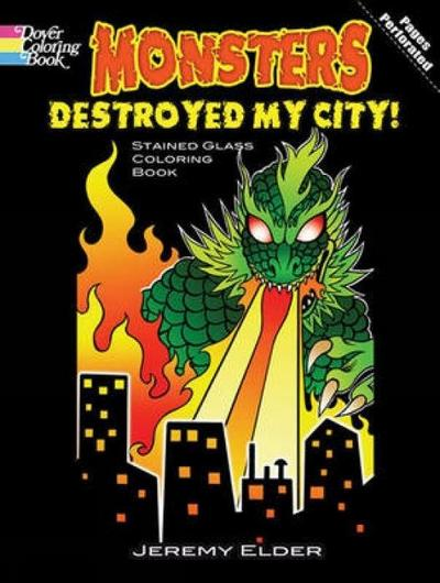 Monsters Destroyed My City! Stained Glass Coloring Book