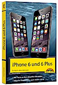 iPhone 6 und 6 Plus - Einfach alles können