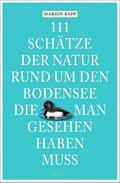 111 Schätze der Natur rund um den Bodensee, d ...