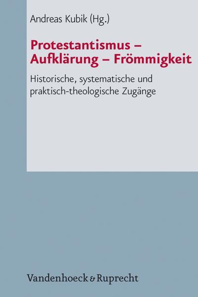 Protestantismus – Aufklärung – Frömmigkeit