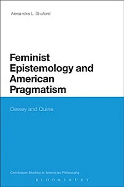 Feminist Epistemology and American Pragmatism