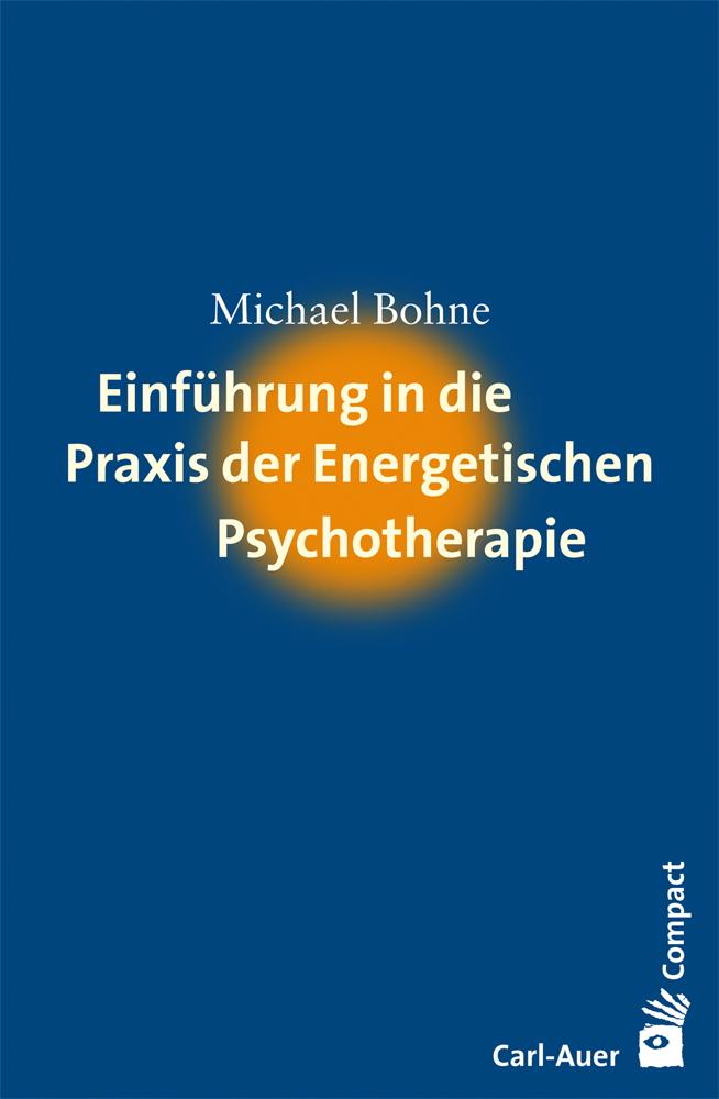 NEU Einführung in die Praxis der Energetischen Psychotherapie Michael... 707550