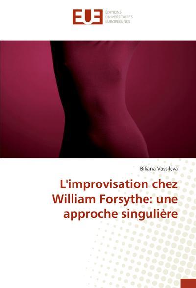 L'improvisation chez William Forsythe: une approche singulière