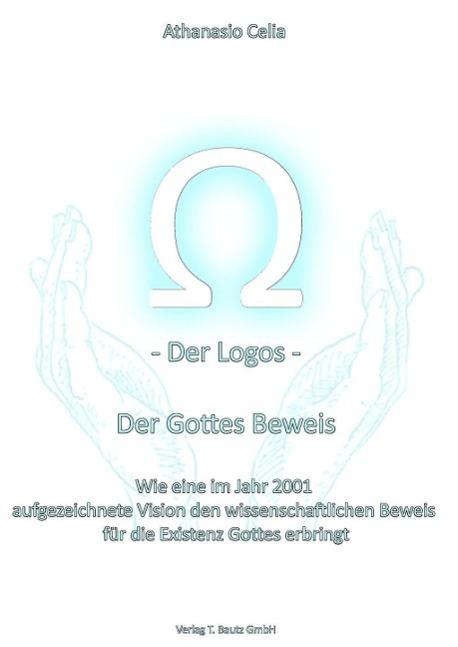 Der Logos - Der Gottes Beweis ~ Athanasio Celia ~  9783883099682