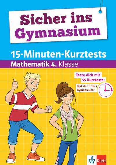Sicher ins Gymnasium 15-Minuten-Kurztests Mathematik 4. Klasse