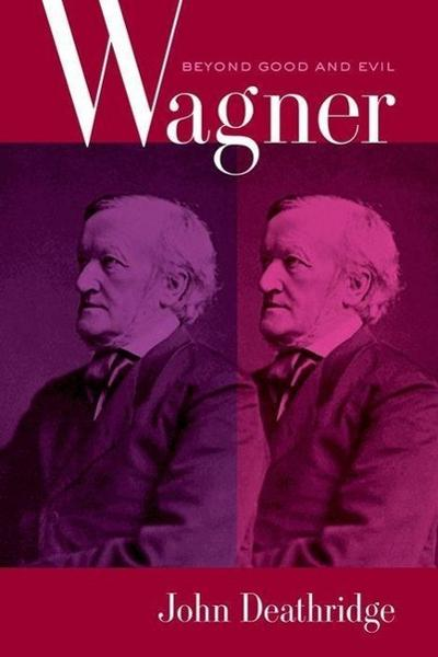 Wagner Beyond Good and Evil