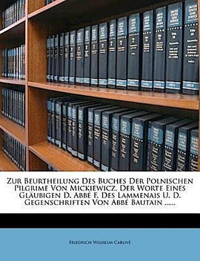 Zur Beurtheilung Des Buches Der Polnischen Pilgrime Von Mickiewicz, Der Worte Eines Gläubigen 1835