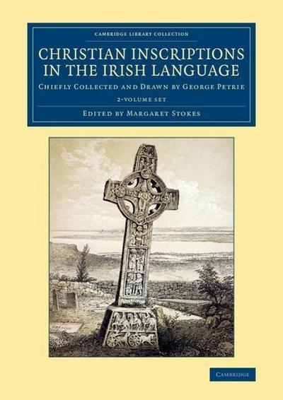 Christian Inscriptions in the Irish Language - 2 Volume Set