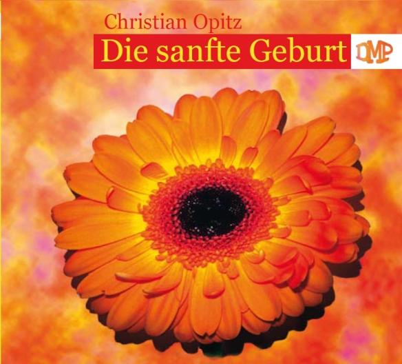 Die sanfte Geburt Christian Opitz