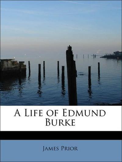 A Life of Edmund Burke