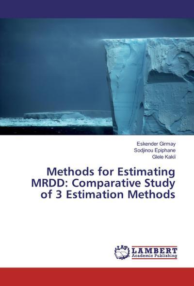 Methods for Estimating MRDD: Comparative Study of 3 Estimation Methods