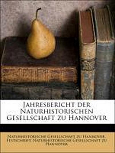 Fünfundzwanzigster Jahresbericht der Naturhistorischen Gesellschaft zu Hannover.
