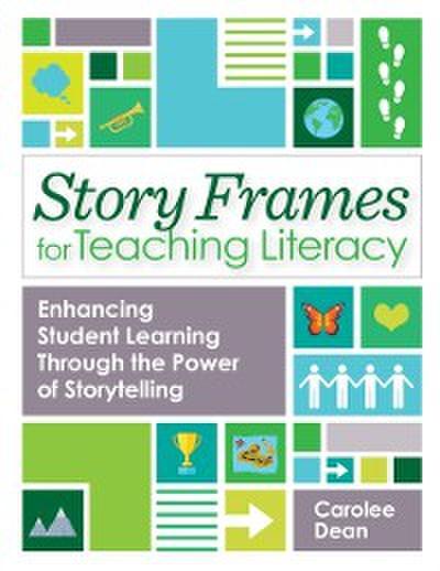 Story Frames for Teaching Literacy