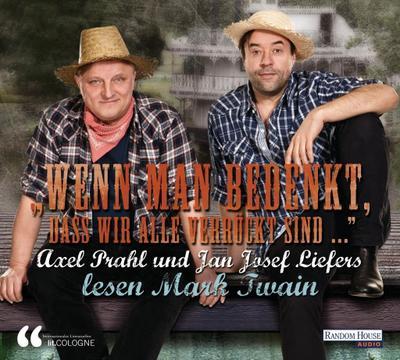 lit. COLOGNE 'Wenn man bedenkt, dass wir alle verrückt sind...' - Axel Prahl und Jan Josef Liefers lesen Mark Twain