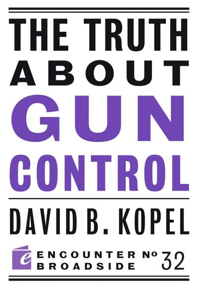The Truth About Gun Control