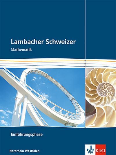 Lambacher Schweizer Mathematik Einführungsphase. Ausgabe Nordrhein-Westfalen: Schülerbuch mit CD-ROM Klasse 10 oder 11 (Lambacher Schweizer. Ausgabe für Nordrhein-Westfalen ab 2014)