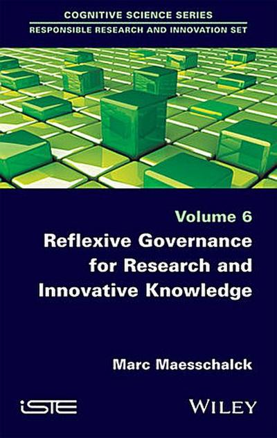 Reflexive Governance for Research and Innovative Knowledge