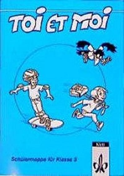 Toi et moi - Neubearbeitung. Materialien für den Französischunterricht in der Grundschule: Toi et moi, Neubearbeitung, Schülermappe für Klasse 3