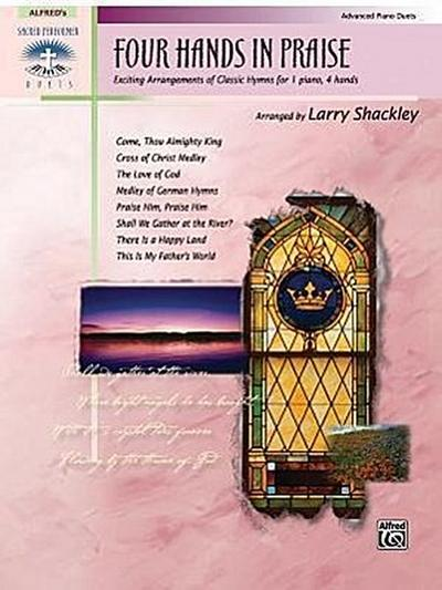 Four Hands in Praise: Exciting Duet Arrangements of Classic Hymns