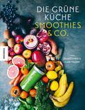 Die Grüne Küche Smoothies & Co.; Übers. v. Th ...